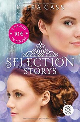 Selection Storys. Liebe oder Pflicht & Herz oder Krone: by Kiera Cass