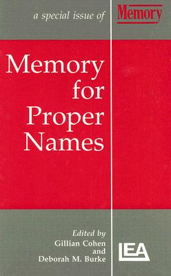 Memory for Proper Names: A Special Issue of Memory by Cohen