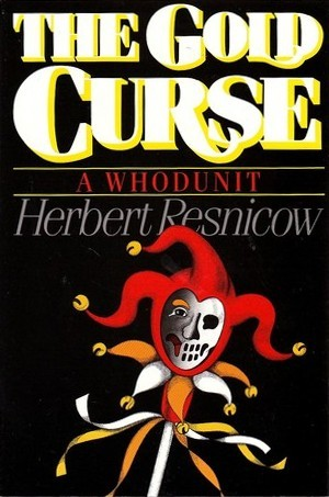 The Gold Curse by Herbert Resnicow