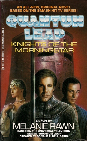 Knights of the Morningstar: Quantum Leap by Melanie Rawn
