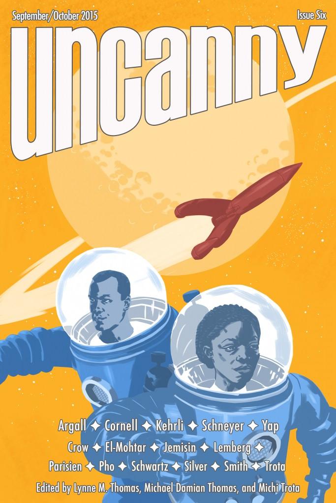 Uncanny Magazine Issue 6: September/October 2015 by Michael Damian Thomas, Lynne M. Thomas, Michi Trota