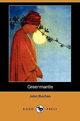 Greenmantle (Dodo Press) by John Buchan