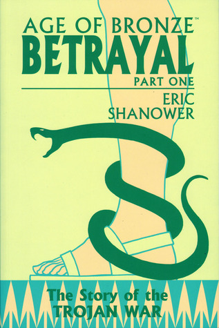 Age Of Bronze Volume 3A: Betrayal by Eric Shanower