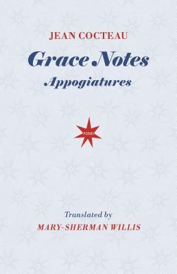 Grace Notes: Appogiatures by Jean Cocteau