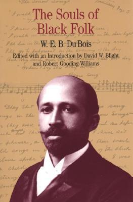 The Souls of Black Folk by David W. Blight, Robert Gooding-Williams, W. E. B. Du Bois