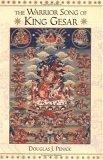 The Warrior Song of King Gesar by Sakyong Mipham, Tulku Thondup, Douglas J. Penick