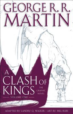 A Clash of Kings: The Graphic Novel, Volume One by Landry Q. Walker, George R.R. Martin