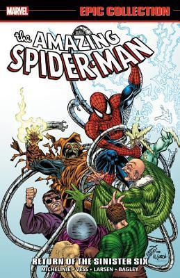 Amazing Spider-Man Epic Collection Vol. 21: Return of the Sinister Six by David Michelinie, Charles Vess, Erik Larsen, Mark Bagley