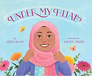 Under My Hijab by Aaliya Jaleel, Hena Khan