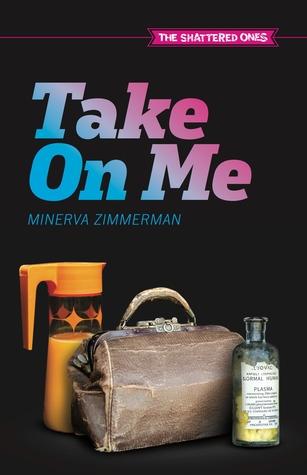 Take On Me by Minerva Zimmerman