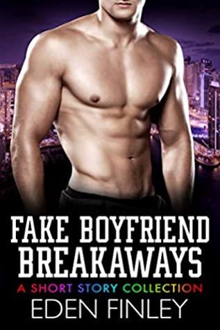 Fake Boyfriend Breakaways by Eden Finley