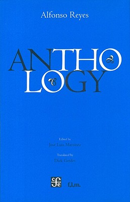 Anthology by Alfonso Reyes