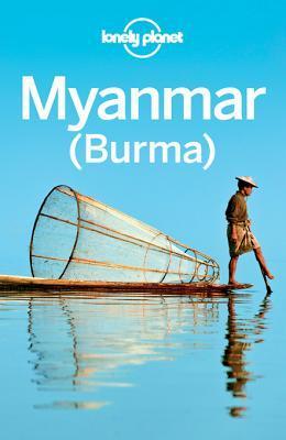 Lonely Planet Myanmar (Burma) by Jamie Smith, John Allen, Lonely Planet