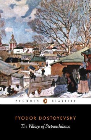 The Village of Stepanchikovo by Fyodor Dostoyevsky, Ignat Avsey