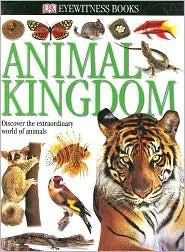 Animal Kingdom by Barry Clarke, Colin McCarthy, Steve Parker, L.A. Mound, David Burnie