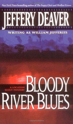 Bloody River Blues by Jeffery Deaver, William Jefferies