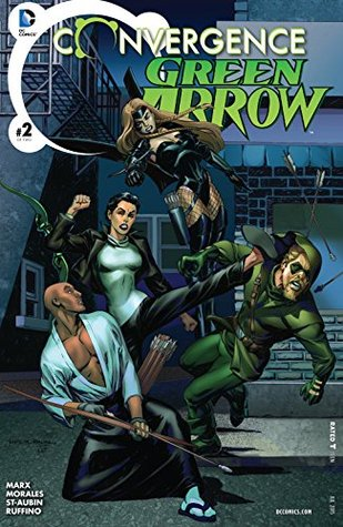 Convergence: Green Arrow #2 by Christy Marx, Rags Morales