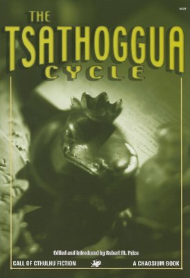 The Tsathoggua Cycle: Terror Tales of the Toad God by Loay Hall, Terry Dale, Clark Ashton Smith, James Ambuehl, John Glasby, Stanley C. Sargent, Gary Myers, Henry J. Vester III, James Anderson, Ron Hilger, Robert M. Price, Rod Heather