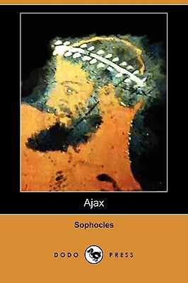 Ajax (Dodo Press) by Sophocles