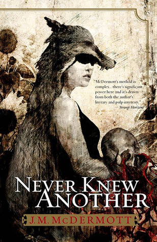 Never Knew Another by J.M. McDermott