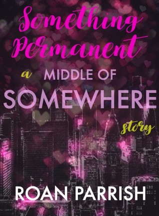 Something Permanent by Roan Parrish