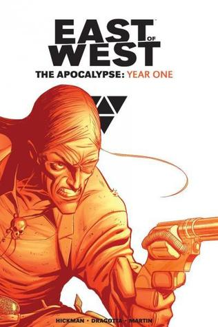 East of West: The Apocalypse, Year One by Rus Wooton, Nick Dragotta, Frank Martin, Jonathan Hickman