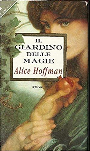 Il giardino delle magie by Alice Hoffman
