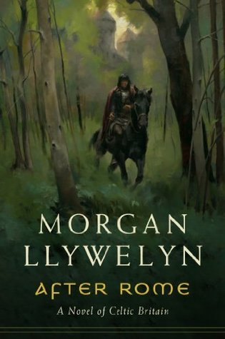 After Rome: A Novel of Celtic Britain by Morgan Llywelyn