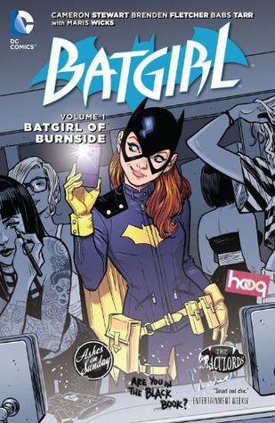 Batgirl, Volume 1: Batgirl of Burnside by Brenden Fletcher, Irene Koh, Babs Tarr, Cameron Stewart