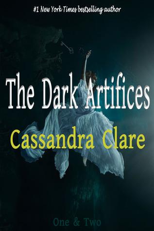 The Dark Artifices: OneTwo by Cassandra Clare, Heinrich Koop, Franca Fritz