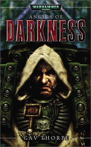 Angels of Darkness by Gav Thorpe, Marc Gascoigne
