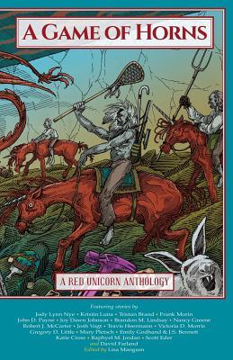 A Game of Horns: A Red Unicorn Anthology by David Farland, Lisa Mangum, Jody Lynn Nye