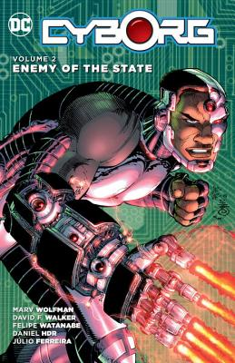 Cyborg, Volume 2: Enemy of the State by Marv Wolfman, David F. Walker