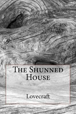 The Shunned House by Lovecraft
