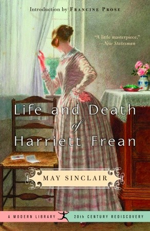 Life and Death of Harriett Frean by May Sinclair, Francine Prose