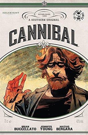 Cannibal #8 by Brian Buccellato, Jennifer Young, Matías Bergara