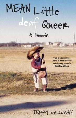 Mean Little Deaf Queer: A Memoir by Terry Galloway
