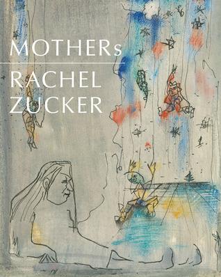 Mothers by Rachel Zucker
