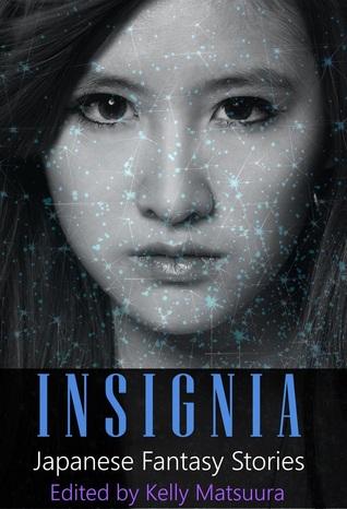 Insignia: Japanese Fantasy Stories by Aislinn Batstone, Holly Kench, Chris White, Heather Jensen, Joyce Chng, Kelly Matsuura, Chris Ward