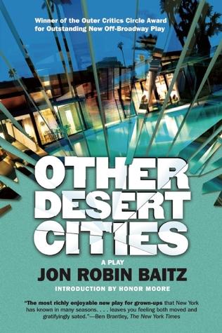 Other Desert Cities by Honor Moore, Jon Robin Baitz