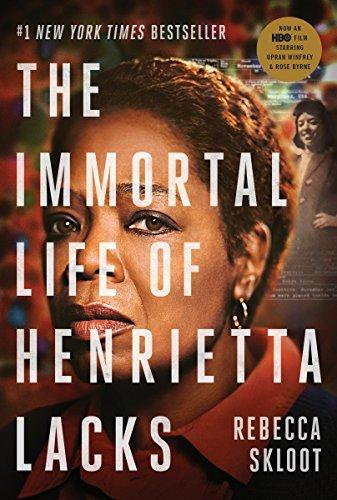 The Immortal Life of Henrietta Lacks by Rebecca Skloot