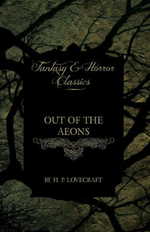Out of the Aeons by Hazel Heald, H.P. Lovecraft