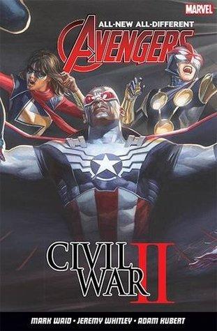 All-New, All-Different Avengers Vol. 3: Civil War II by Adam Kubert, Mark Waid