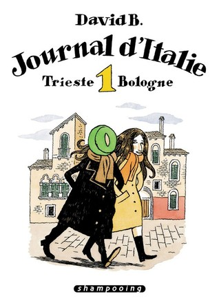 Journal d'Italie, Tome 1: Trieste, Bologne by David B.