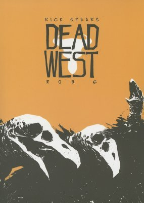 Dead West by Rob G, Rick Spears