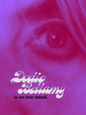 Dodie Bellamy Is on Our Mind by Megan Milks, Andrew Durbin, Kaye Mitchell, Kevin Killian, Dodie Bellamy, Anthony Huberman, Jeanne Gerrity