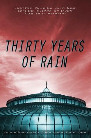Thirty Years Of Rain by Cameron Johnston, Elaine Gallagher, Neil Williamson