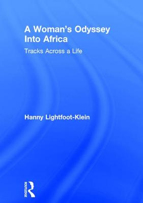 A Woman's Odyssey Into Africa: Tracks Across a Life by Ellen Cole, Hanny Lightfoot Klein, Esther D. Rothblum