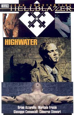 Hellblazer: Highwater by Brian Azzarello, Marcelo Frusín, Giuseppe Camuncoli, Cameron Stewart
