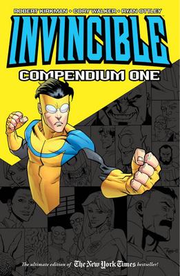 Invincible, Compendium One by Cory Walker, Robert Kirkman, Ryan Ottley